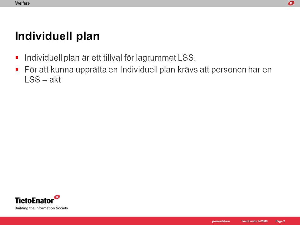 Individuell plan Individuell plan är ett tillval för lagrummet LSS.