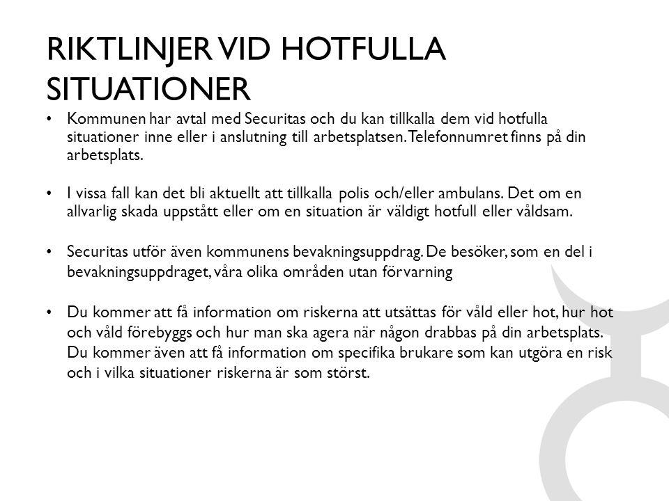 RIKTLINJER VID HOTFULLA SITUATIONER