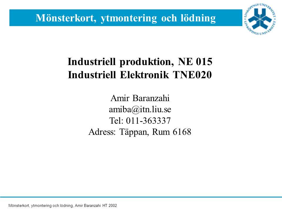 Mönsterkort, ytmontering och lödning Industriell produktion, NE 015