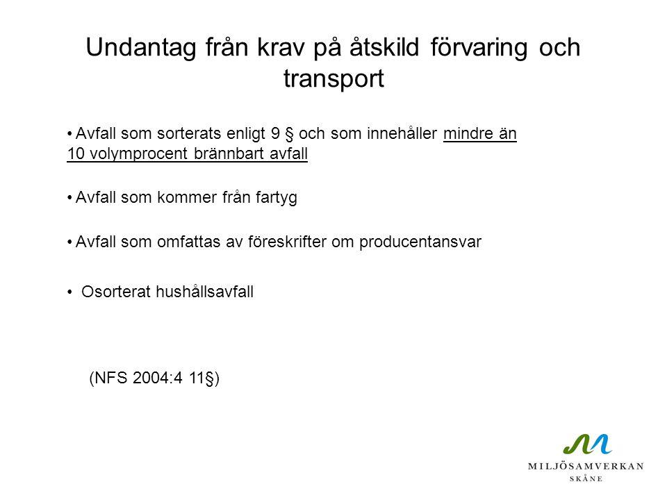 Undantag från krav på åtskild förvaring och transport