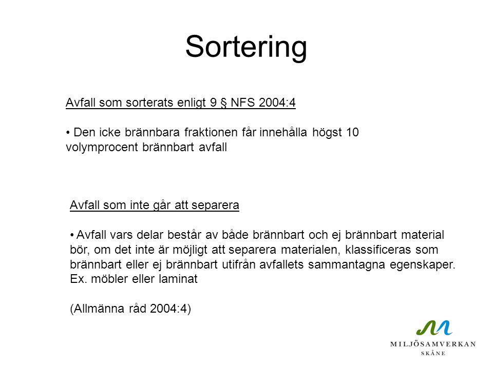 Sortering Avfall som sorterats enligt 9 § NFS 2004:4