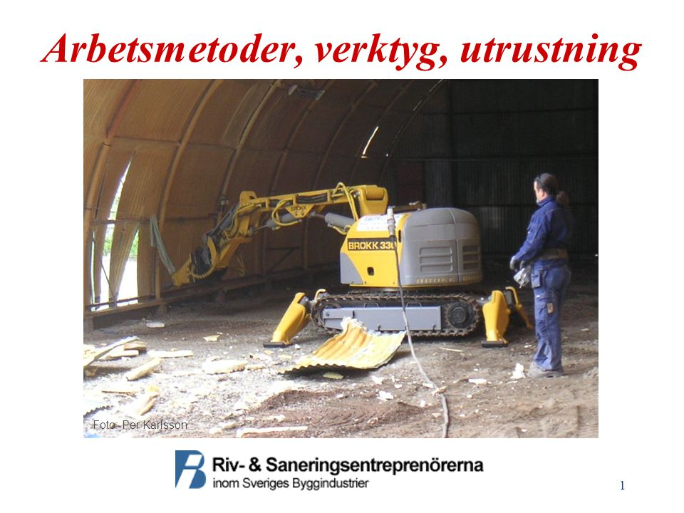 Arbetsmetoder, verktyg, utrustning