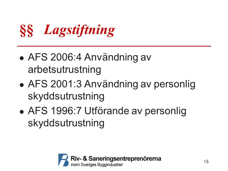 §§ Lagstiftning AFS 2006:4 Användning av arbetsutrustning