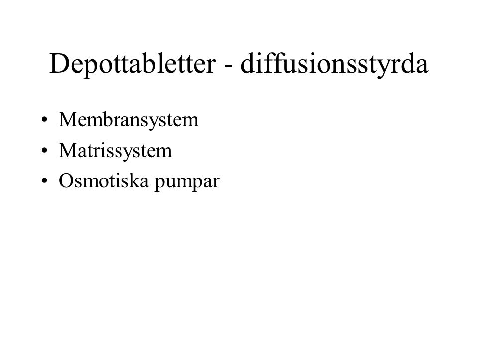 Depottabletter - diffusionsstyrda
