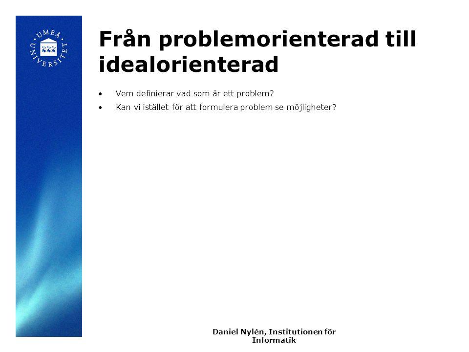Från problemorienterad till idealorienterad