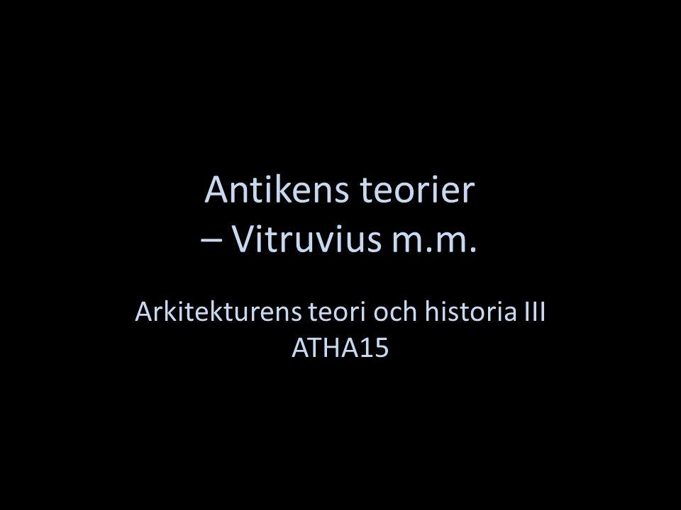 Antikens teorier – Vitruvius m.m.