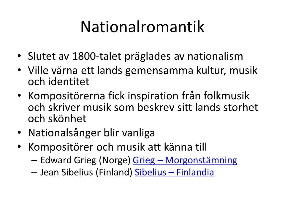 Nationalromantik Slutet av 1800-talet präglades av nationalism