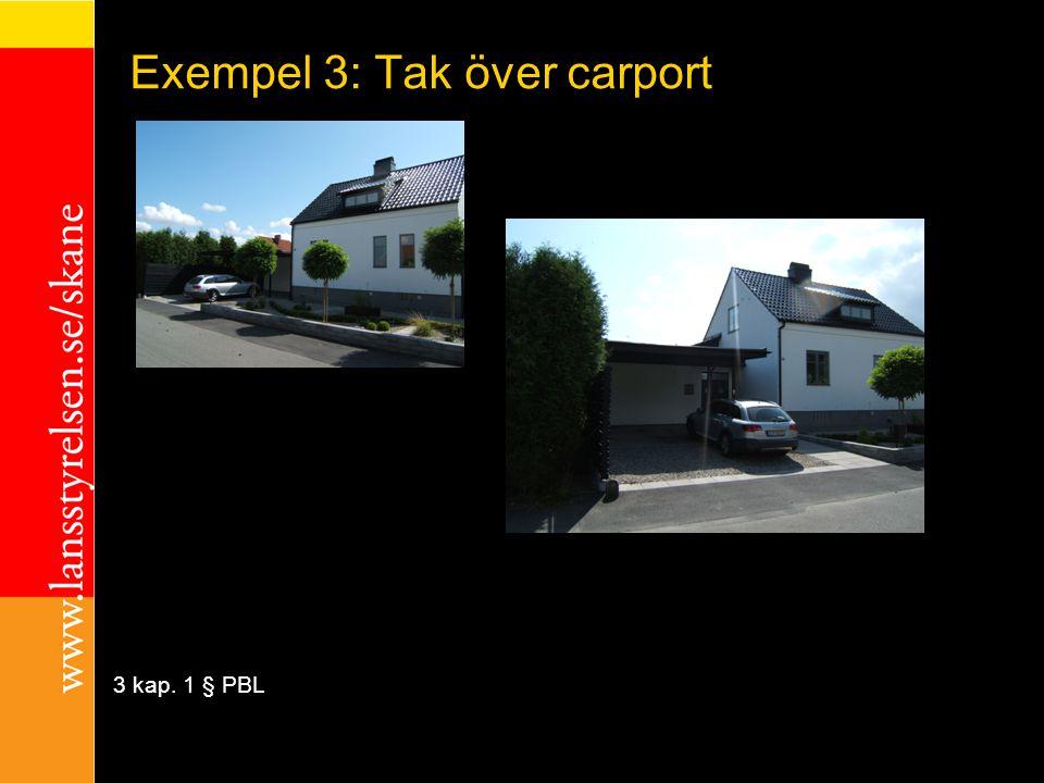 Exempel 3: Tak över carport