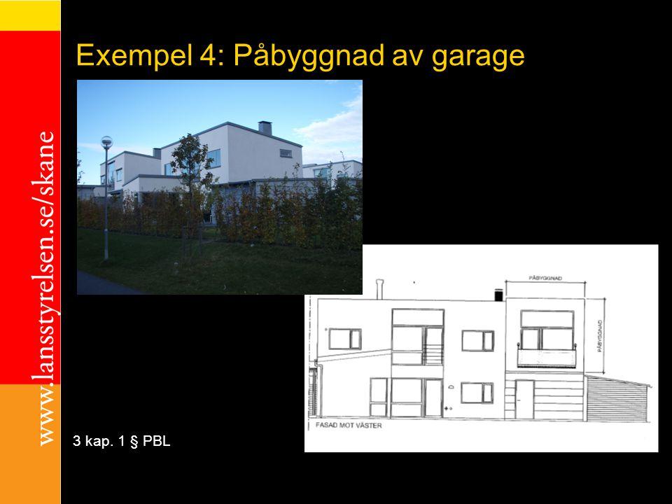 Exempel 4: Påbyggnad av garage