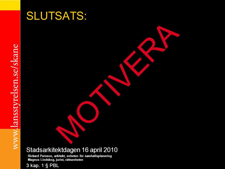 MOTIVERA SLUTSATS: exempel Stadsarkitektdagen 16 april 2010