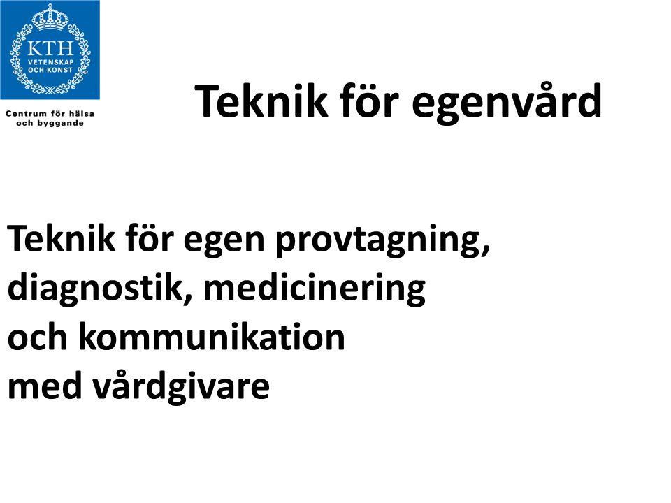 Teknik för egenvård Teknik för egen provtagning, diagnostik, medicinering.