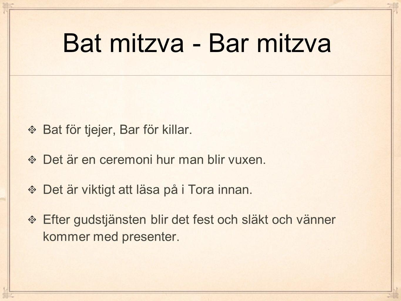 Bat mitzva - Bar mitzva Bat för tjejer, Bar för killar.