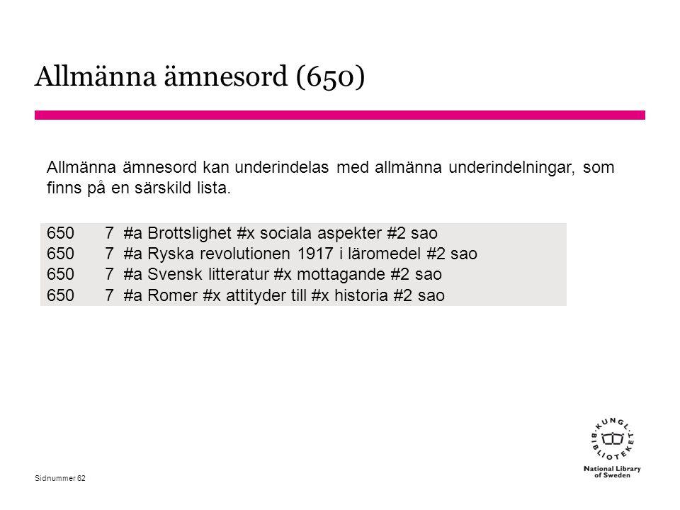 Allmänna ämnesord (650) Allmänna ämnesord kan underindelas med allmänna underindelningar, som finns på en särskild lista.