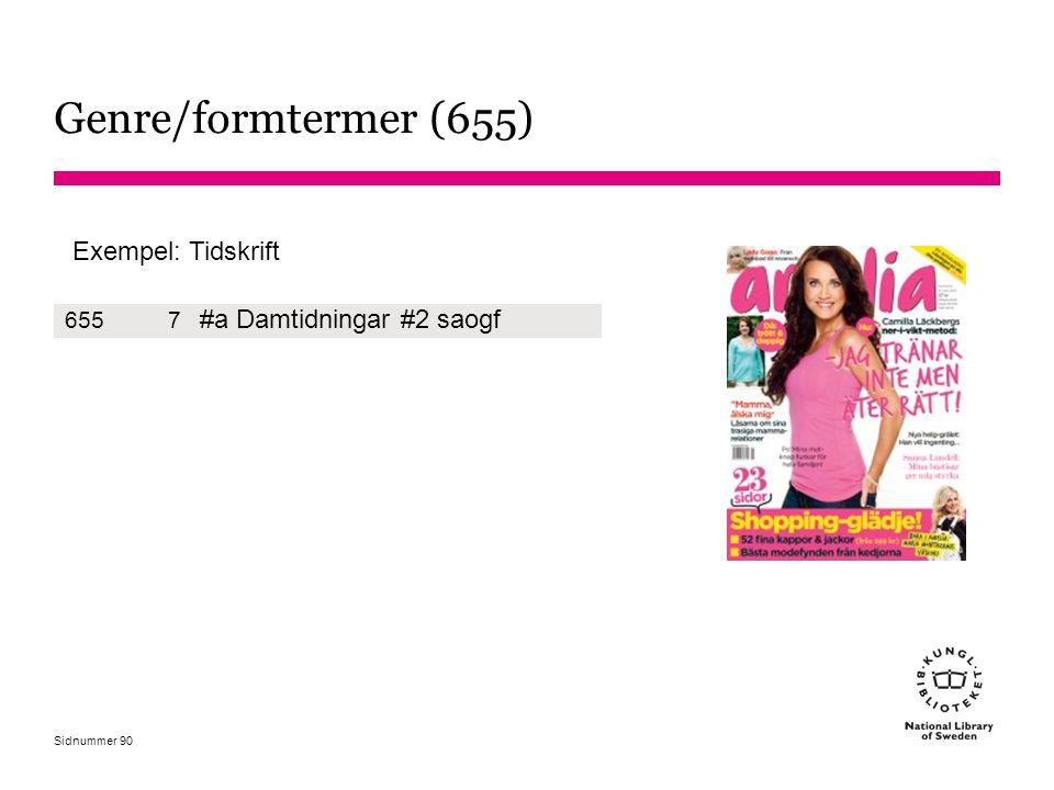 Genre/formtermer (655) #a Damtidningar #2 saogf Exempel: Tidskrift 655