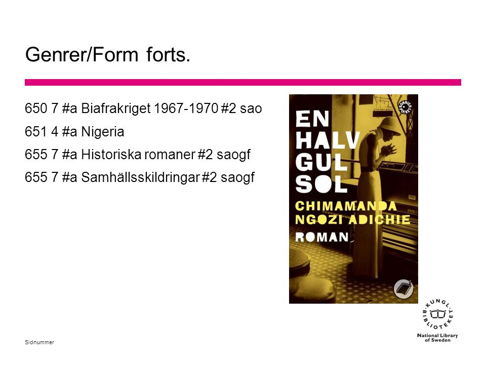 Genrer/Form forts. 650 7 #a Biafrakriget 1967-1970 #2 sao