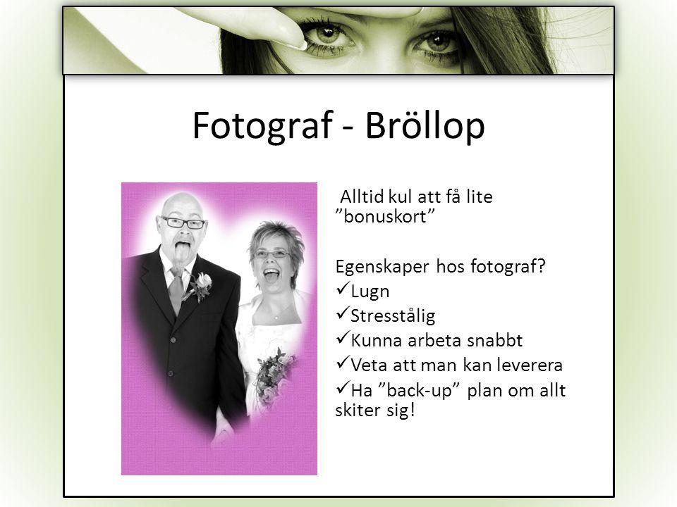 Fotograf - Bröllop Alltid kul att få lite bonuskort