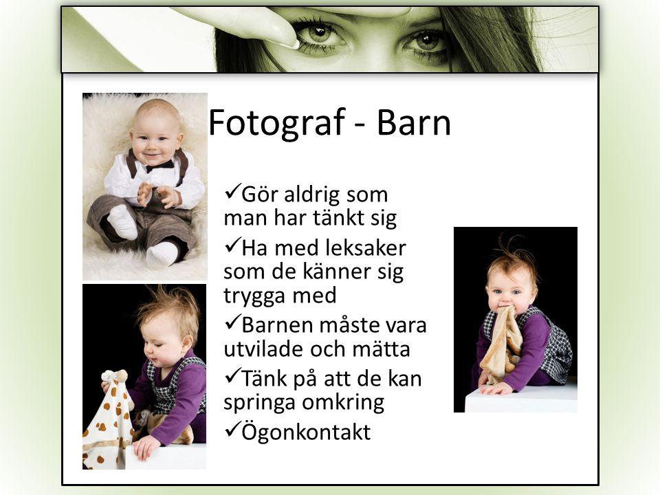 Fotograf - Barn Gör aldrig som man har tänkt sig