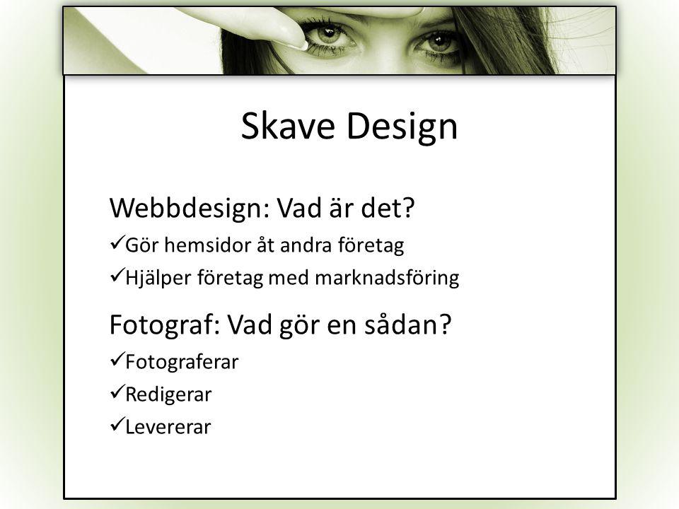 _Skave Design Webbdesign: Vad är det Fotograf: Vad gör en sådan
