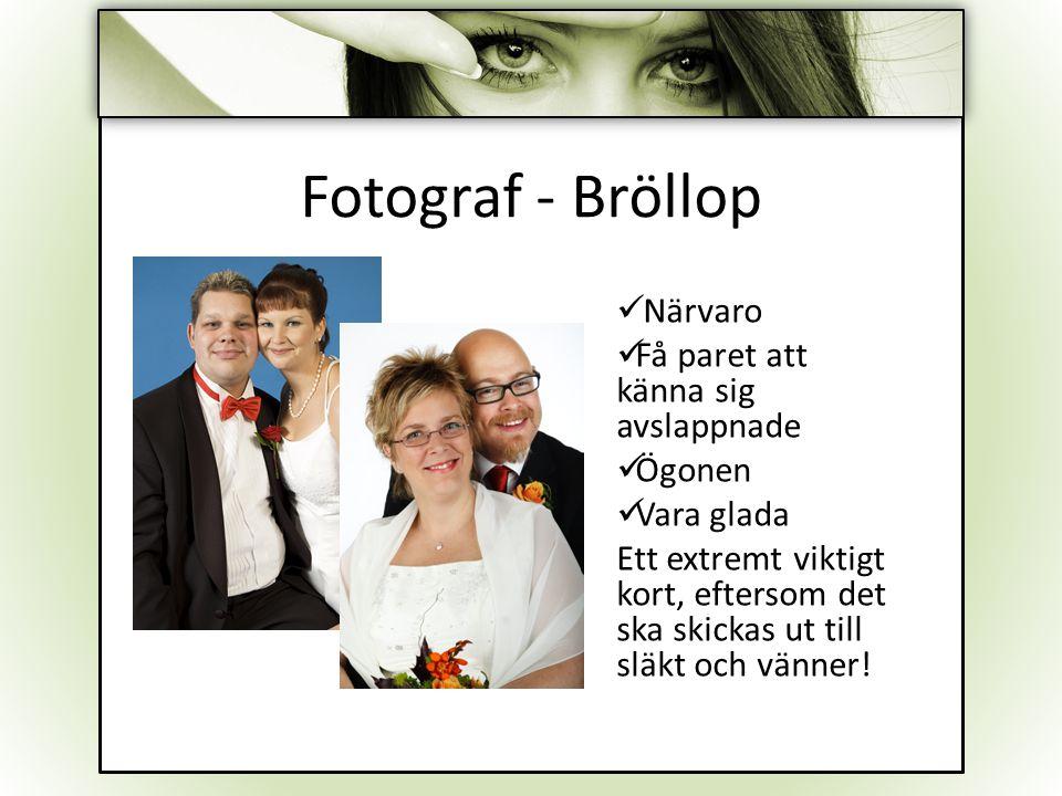 Fotograf - Bröllop Närvaro Få paret att känna sig avslappnade Ögonen