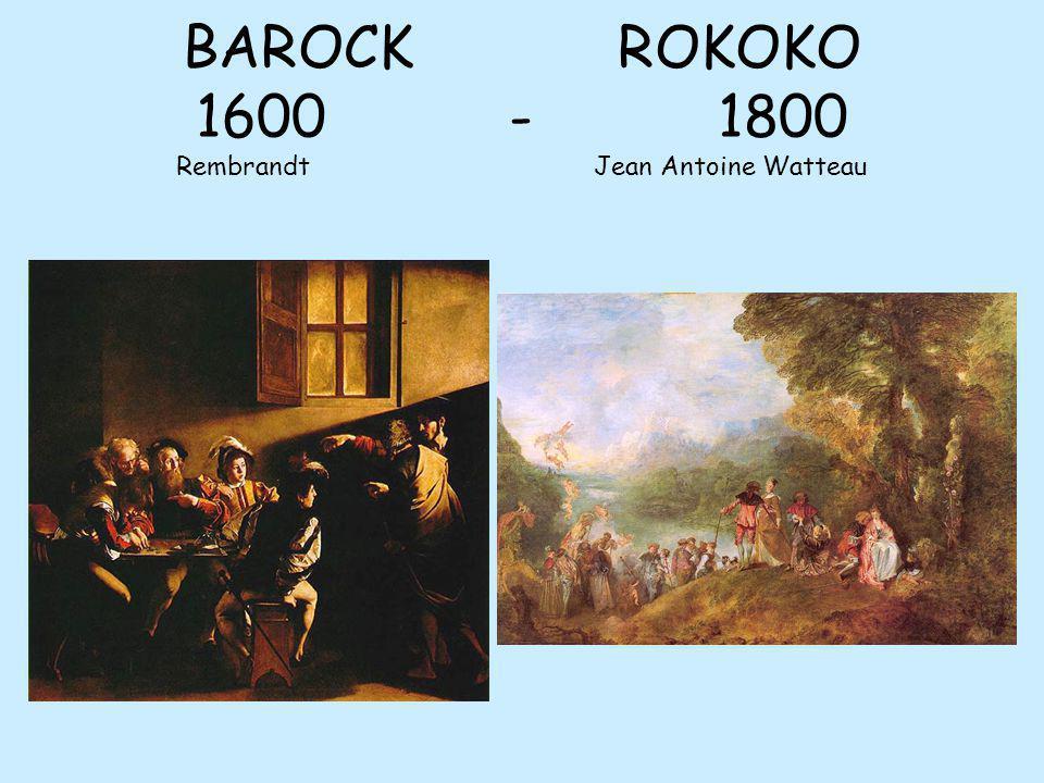 BAROCK ROKOKO 1600 - 1800 Rembrandt Jean Antoine Watteau