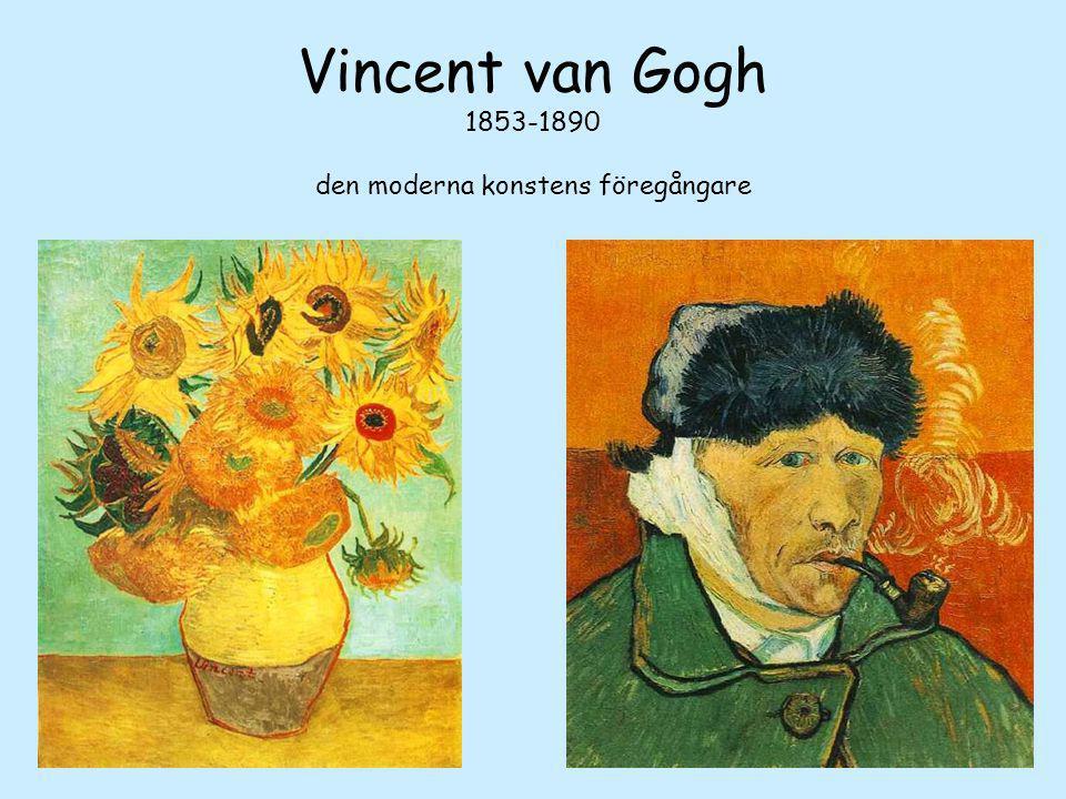 Vincent van Gogh 1853-1890 den moderna konstens föregångare