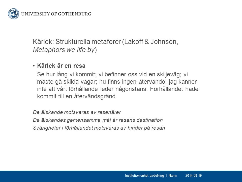 Kärlek: Strukturella metaforer (Lakoff & Johnson, Metaphors we life by)