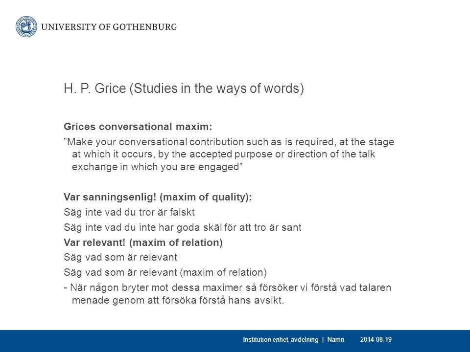 H. P. Grice (Studies in the ways of words)