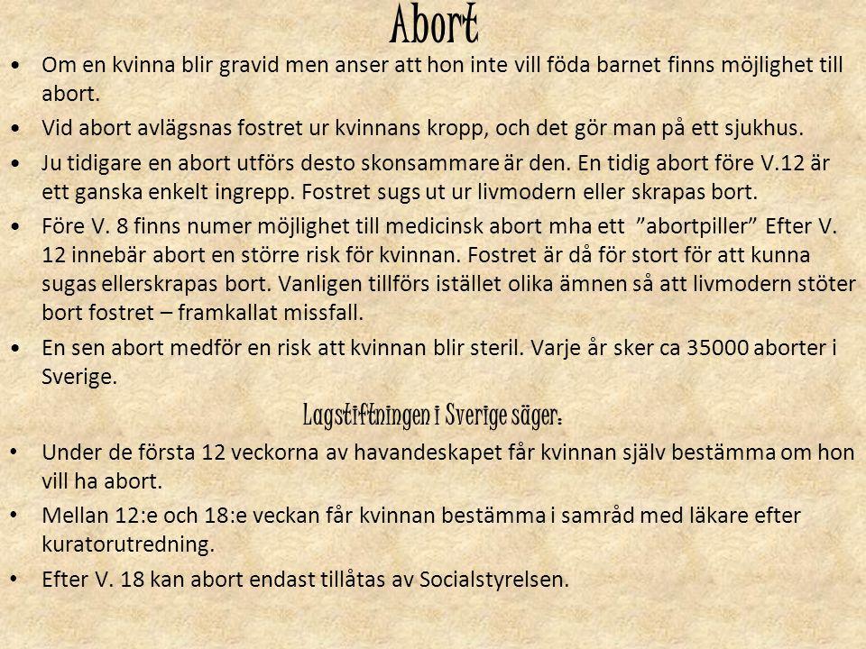 Lagstiftningen i Sverige säger: