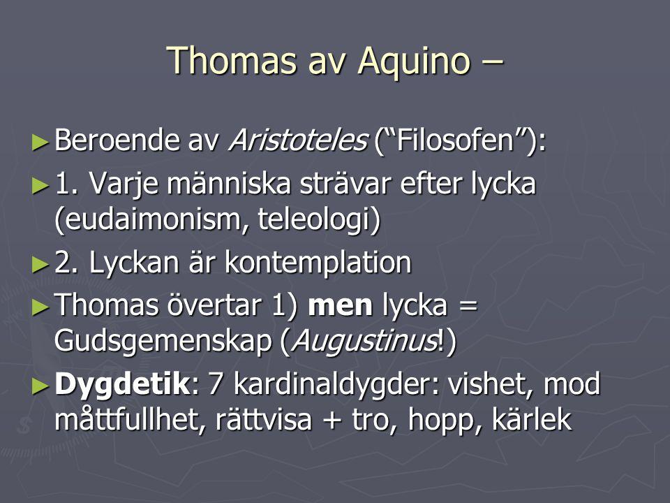 Thomas av Aquino – Beroende av Aristoteles ( Filosofen ):