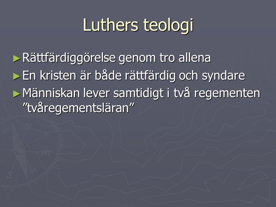 Luthers teologi Rättfärdiggörelse genom tro allena