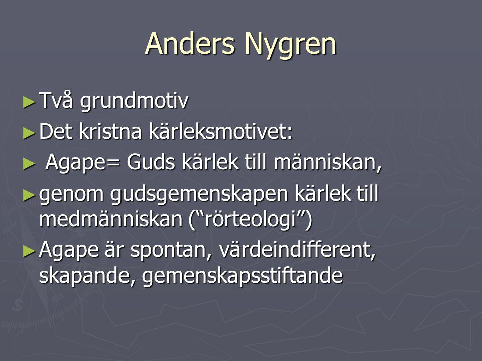 Anders Nygren Två grundmotiv Det kristna kärleksmotivet: