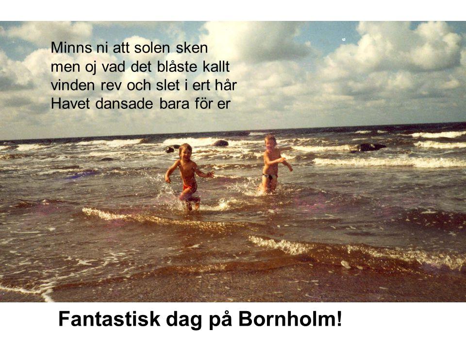 Fantastisk dag på Bornholm!