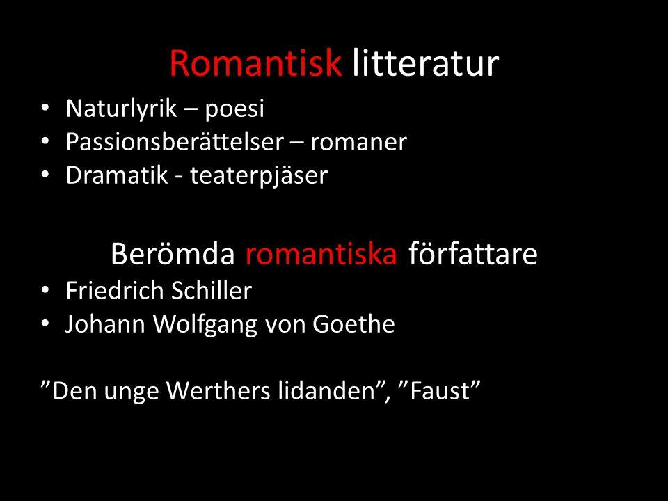 Romantisk litteratur Berömda romantiska författare Naturlyrik – poesi