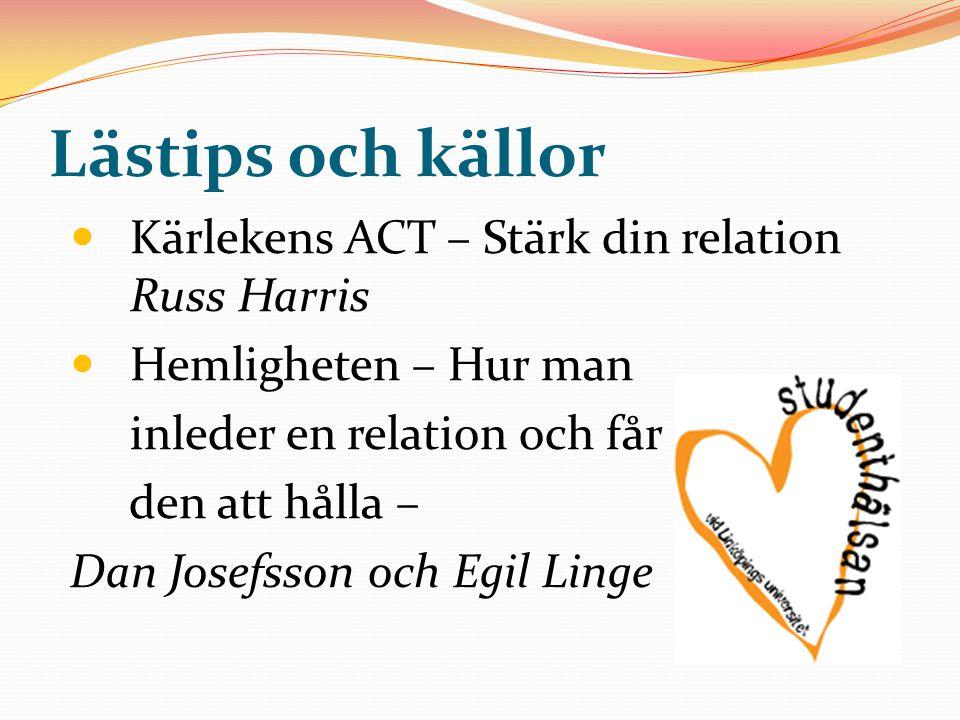 Lästips och källor Kärlekens ACT – Stärk din relation Russ Harris