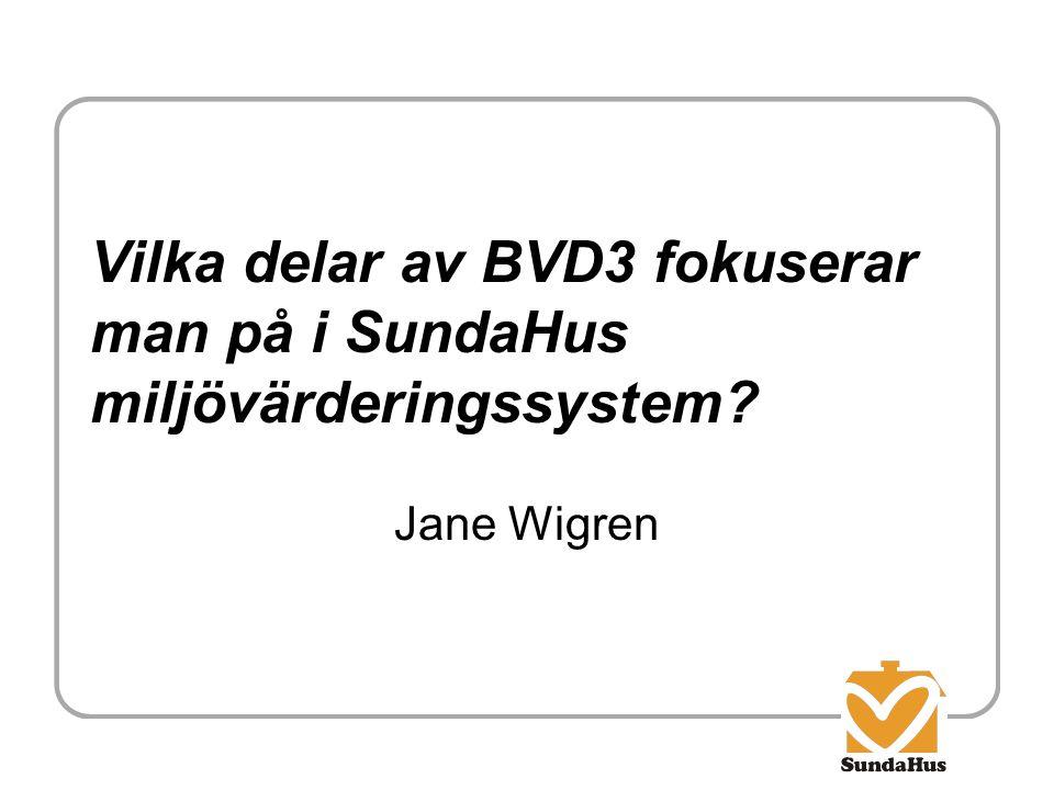 Vilka delar av BVD3 fokuserar man på i SundaHus miljövärderingssystem