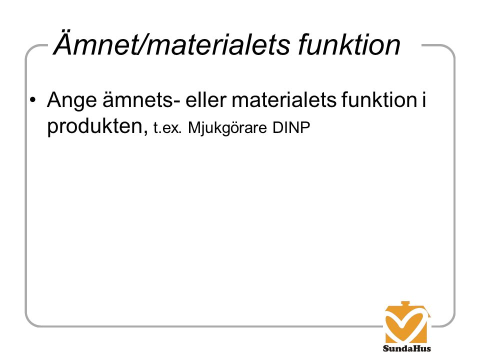 Ämnet/materialets funktion
