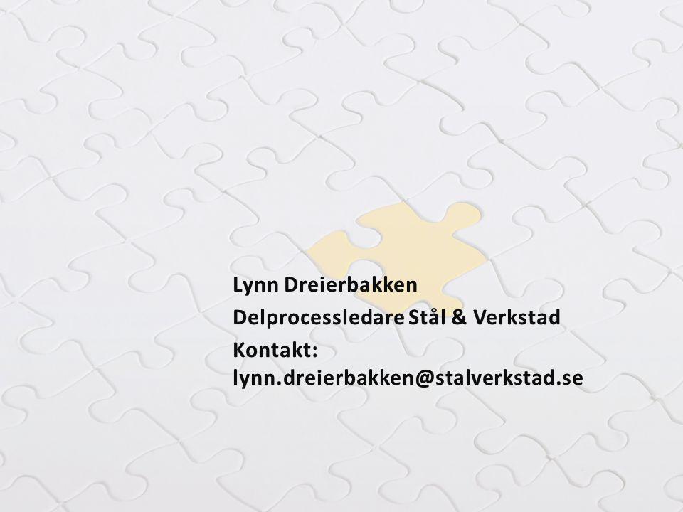 Lynn Dreierbakken Delprocessledare Stål & Verkstad Kontakt: lynn.dreierbakken@stalverkstad.se
