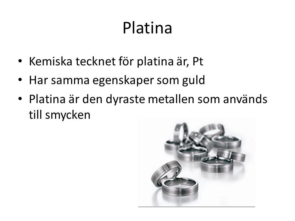 Platina Kemiska tecknet för platina är, Pt