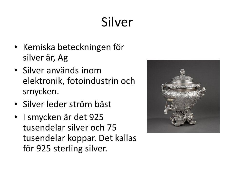 Silver Kemiska beteckningen för silver är, Ag