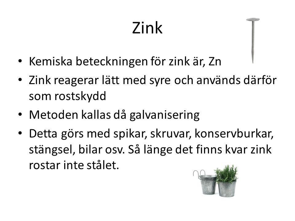Zink Kemiska beteckningen för zink är, Zn