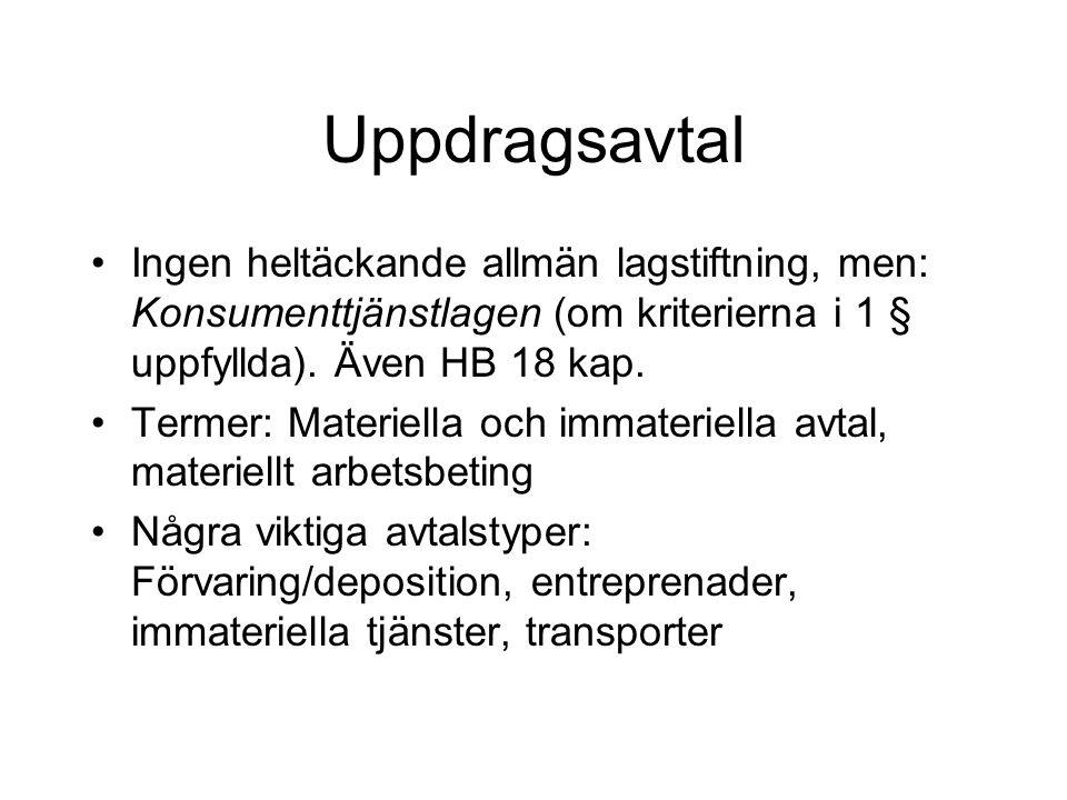 Uppdragsavtal Ingen heltäckande allmän lagstiftning, men: Konsumenttjänstlagen (om kriterierna i 1 § uppfyllda). Även HB 18 kap.