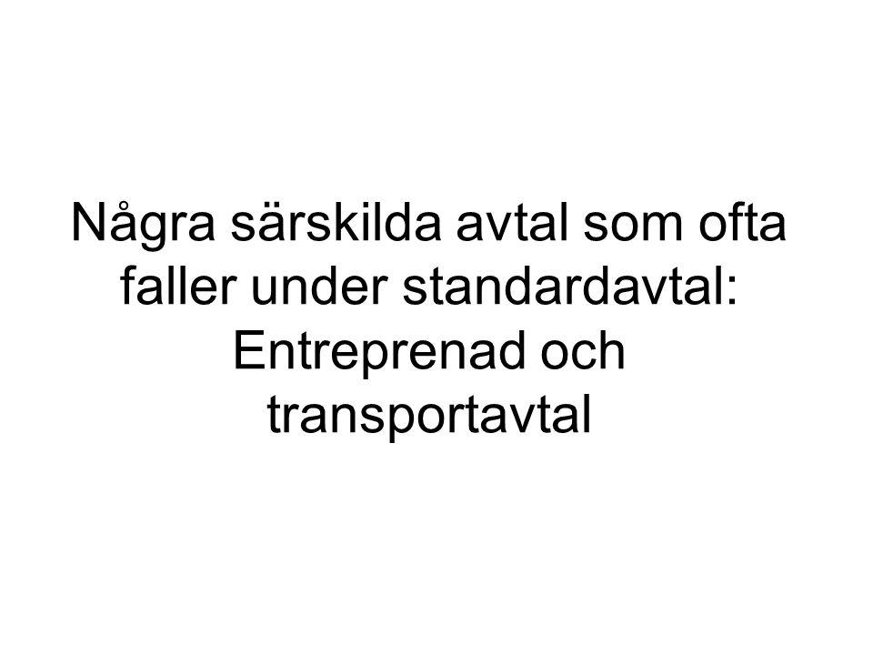 Några särskilda avtal som ofta faller under standardavtal: Entreprenad och transportavtal