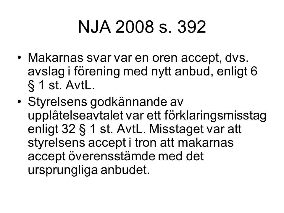 NJA 2008 s. 392 Makarnas svar var en oren accept, dvs. avslag i förening med nytt anbud, enligt 6 § 1 st. AvtL.