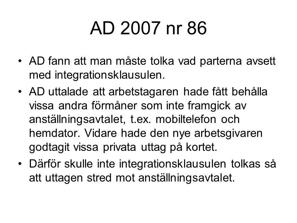 AD 2007 nr 86 AD fann att man måste tolka vad parterna avsett med integrationsklausulen.