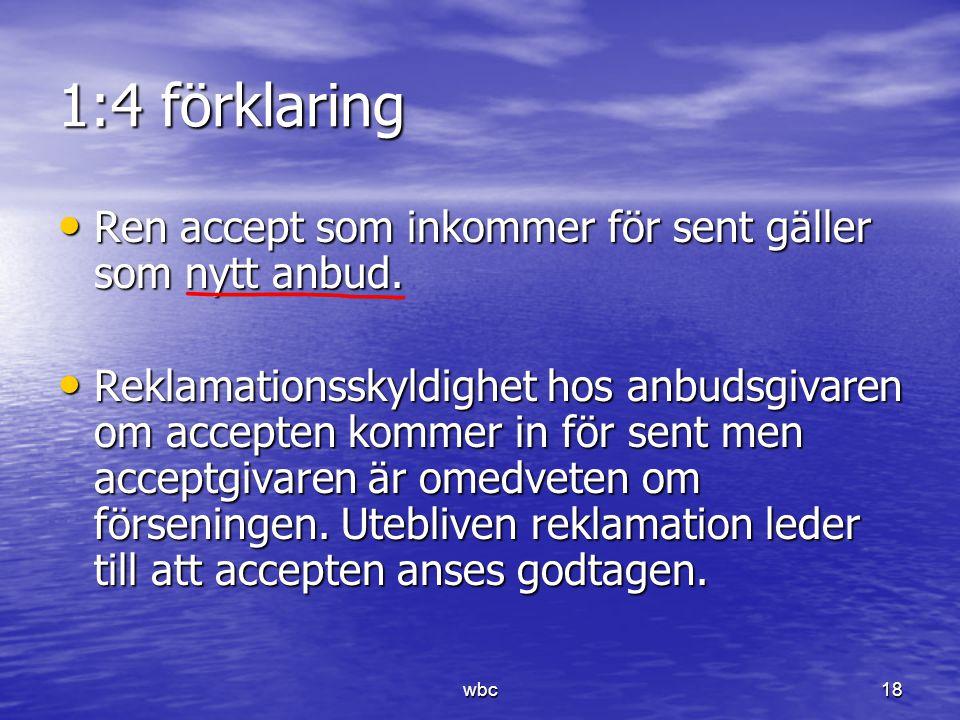 1:4 förklaring Ren accept som inkommer för sent gäller som nytt anbud.