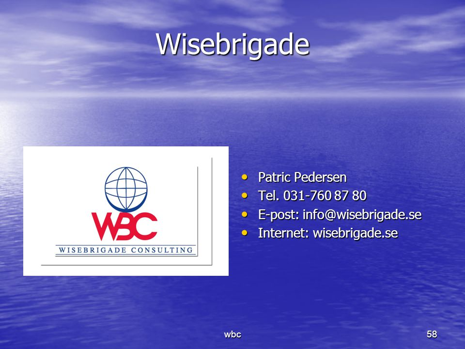 Wisebrigade Patric Pedersen Tel. 031-760 87 80