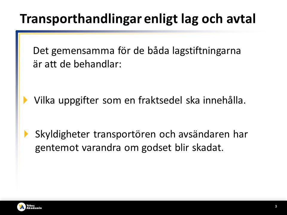 Transporthandlingar enligt lag och avtal