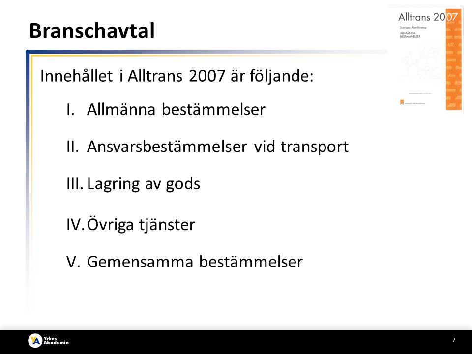 Branschavtal Innehållet i Alltrans 2007 är följande: