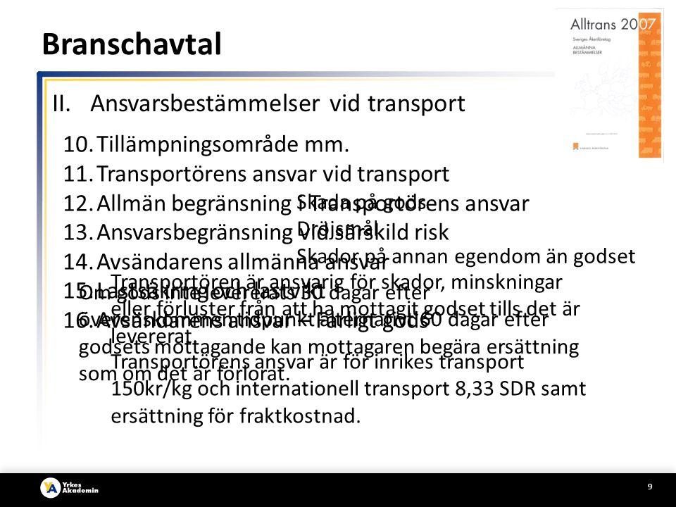Branschavtal Ansvarsbestämmelser vid transport Tillämpningsområde mm.