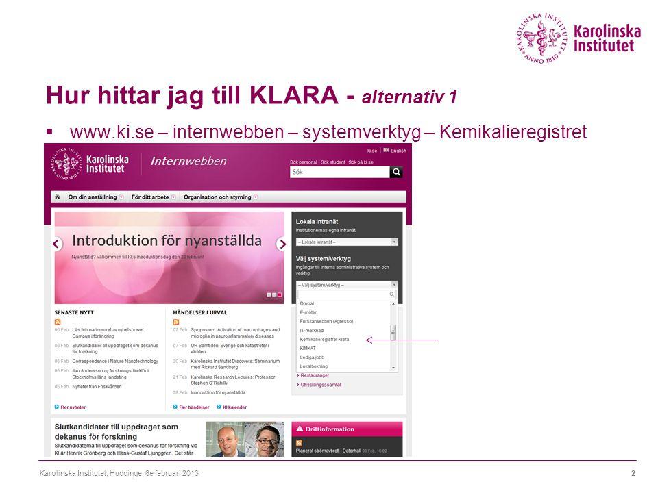 Hur hittar jag till KLARA - alternativ 1